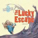 Human Body Detectives first case: The Lucky Escape
