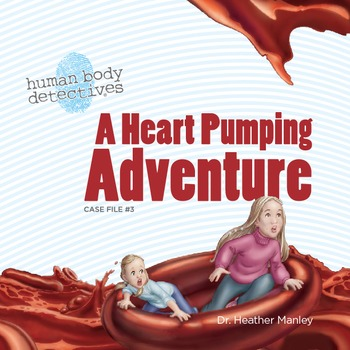 Human Body Circulatory System For Kids: A Heart Pumping Adventure
