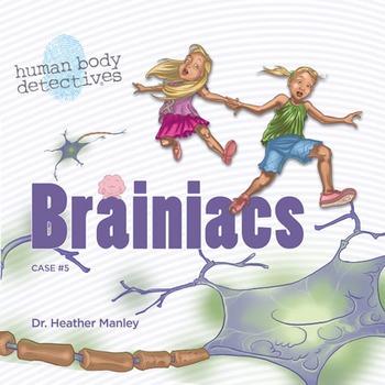 Human Body Nervous System For Kids: Brainiacs