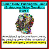 Human Body: Pushing the Limits - Brainpower- GREAT SUB PLANS!
