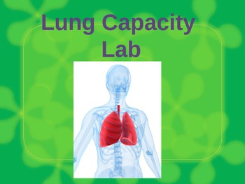 Human Body RESPIRATORY - Lung Capacity Lab
