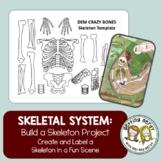 Skeletal System - Skeleton Project - Distance Learning + D