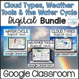 Cloud Types, Weather Tools & Water Cycle Distance Learning Unit for GOOGLE