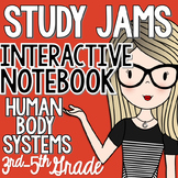 Human Body Systems Study Jams-Science Interactive Notebook