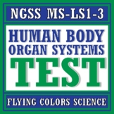 Human Body Systems Test Assessment (Middle School) NGSS MS-LS1-3