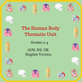 Human Body Thematic Unit for Grades 3-4 (AU NZ UK English)