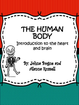 Human Body Unit: Introduction to the the Heart and Brain