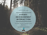 Human-Environment Interaction Project Ideas and Rubrics
