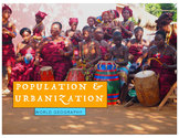 World Geography: Population and Urbanization PowerPoint
