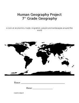 Human Geography Project - Tied to Geog & Common Core ELA standards grades 6-8