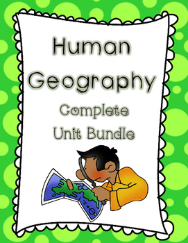 Human Geography Unit Bundle