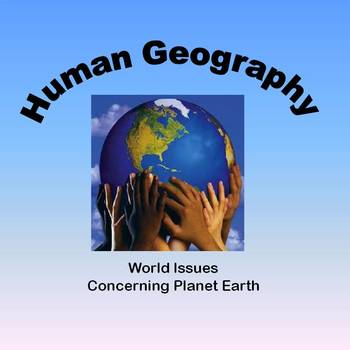 Human Geography - World Issues