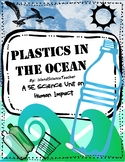 Human Impact: Plastics in the Ocean 5E Unit