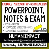 Human Impact PowerPoint, Notes & Exam