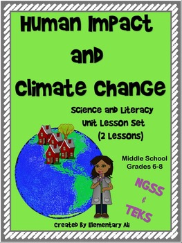 Human Impact and Climate Change Unit Lesson Sets (NGSS) Mi
