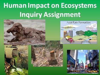 Human Impact on Ecosystems Assignment - Collaborative, Inquiry-Based Assessment