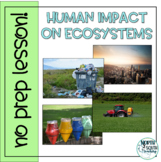 Human Impact on Ecosystems - No Prep Lesson, Distance Learning
