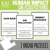 Human Impact on Ecosystems Science Vocabulary Puzzles