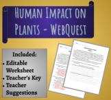 Human Impact on Plants - WebQuest