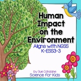 Human Impact on the Environment {Aligns with NGSS K-ESS3-3}
