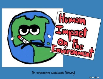 Human Impact on the Environment Interactive Notebook Activity