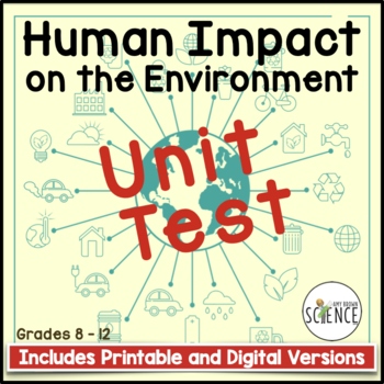 Human Impact on the Environment Unit Test