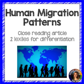 Human Migration Patterns Close Reading Article
