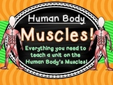 Human Body Muscles Unit!  Close Reads and Experiments!