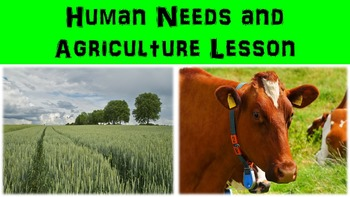 Human Needs and Agriculture Lesson