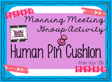 Human Pin Cushion - Morning Meeting Group Activity