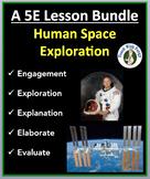 Human Space Exploration - Complete 5E Lesson Bundle