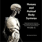 Human and Animal Body Systems: Next Generation Science 4-LS1-1