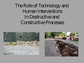 Human and Technology Intervention in Destructive and Const