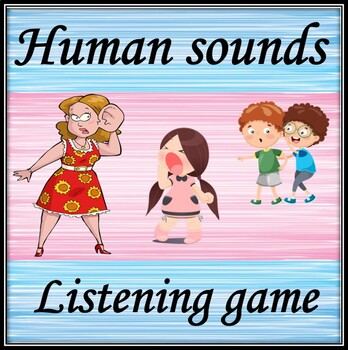 Human sounds. Guessing game.
