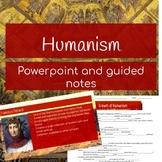 Humanism Powerpoint and Guided Notes