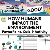 Humans And The Environment: How Humans Affect The Environm