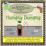 Humpty Dumpty:  Turn a Rhyme into a Story for Early Narrative Language