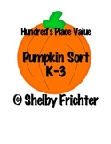Hundred's Place Value Sort - Pumpkin/Fall/Autumn Theme
