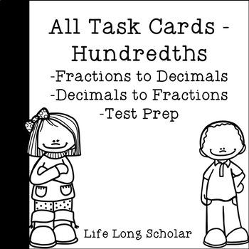 Hundredths - Decimals to Fractions, vise versa, and Test Prep Task Cards BUNDLE