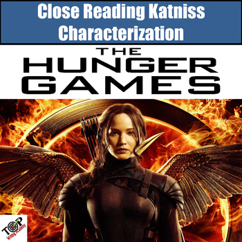 Hunger Games Close Reading Activities Katniss Characterization