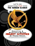 """""""Hunger Games"""" Projects: 40+ Culminating Research & Creative Ideas"""