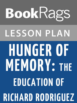 Hunger of Memory: The Education of Richard Rodriguez Lesson Plans