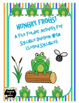 Hungry Frogs - A File Folder Activity For Syllable Divisio