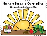 Hungry Hungry Caterpillar (Distance Learning Lesson Plan & Activities)