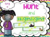 Hunt and Highlight: Long O