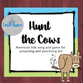 Hunt the Cows {ta, titi, so-mi-do}