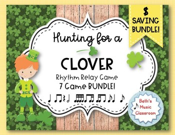 Hunting for a Clover! St. Patrick's Day Rhythm Relay - 7 Rhythmic Games BUNDLE!