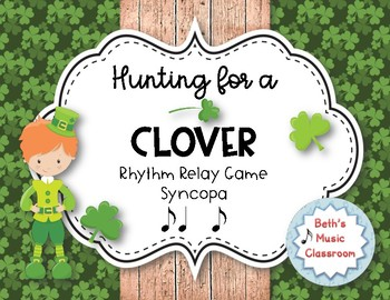 Hunting for a Clover! St. Patrick's Day Rhythm Relay - Practice Syncopa