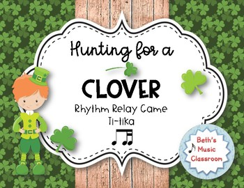 Hunting for a Clover! St. Patrick's Day Rhythm Relay - Practice Ti-tika