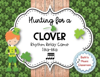 Hunting for a Clover! St. Patrick's Day Rhythm Relay - Practice Tika-tika